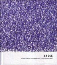Speck: A Curious Collection of Uncommon Things