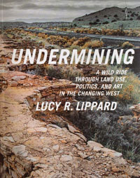 Undermining - A Wild Ride Through Land Use, Politics and Art in the Changing West